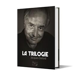 LA TRILOGIE JACQUES DELORD