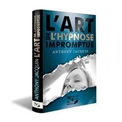 LIVRE L ART DE L HYPNOSE IMPROMPTUE