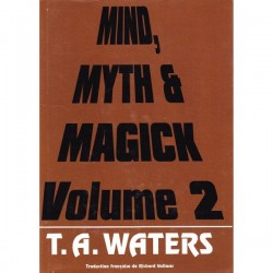 Livre : MIND, MYTH & MAGICK Volume 2. T. A. WATERS