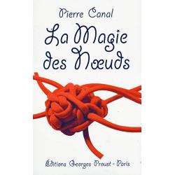 LA MAGIE DES NOEUDS PIERRE CANAL