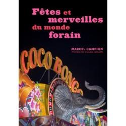 LIVRE FETES ET MERVEILLES DU MONDE FORAIN Marcel Campion