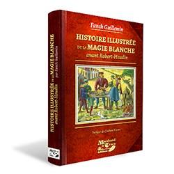 Livre Histoire illustrée de la magie blanche avant Robert-Houdin