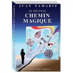 LE NOUVEAU CHEMIN MAGIQUE JUAN TAMARIZ