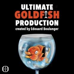 ULTIMATE GOLDFISH PRODUCTION- EDOUARD