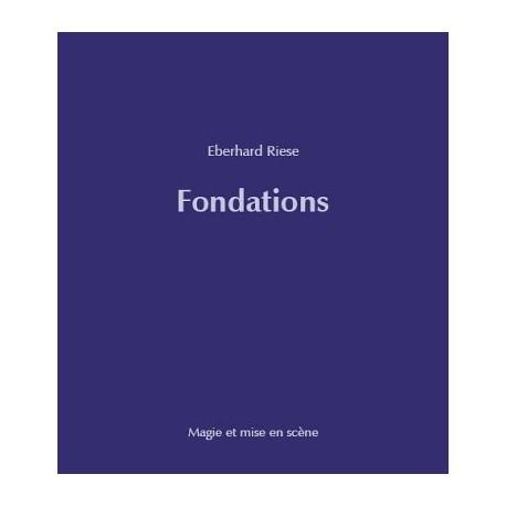 Livre : Fondations - L'art de la mise en scène Eberhard Riese