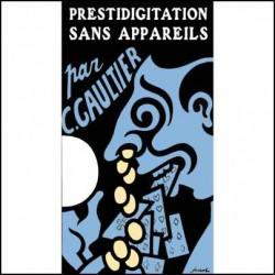 LA PRESTIDIGITATION SANS APPAREILS C.GAULTIER