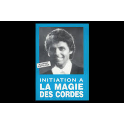 INITIATION A LA MAGIE DES CORDES MANFRED CATTARIUS