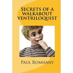 SECRETS OF A WALKABOUT VENTRILOQUIST Paul Romhany