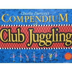 Livre COMPENDIUM of CLUB JUGGLING Charlie Dancey's