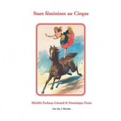 Stars féminines au Cirque par Michèle Pachany-Léotard & Dominique DENIS